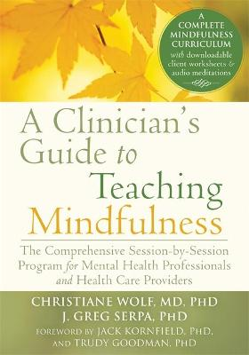 A Clinician's Guide to Teaching Mindfulness by Christiane Wolf