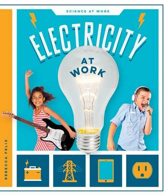 Electricity at Work by Rebecca Felix