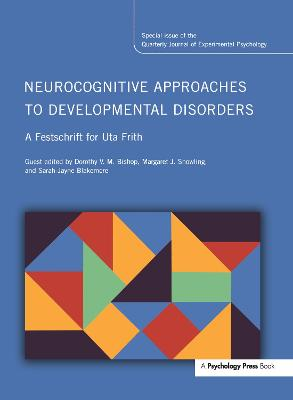 Neurocognitive Approaches to Developmental Disorders: a Festschrift for Uta Frith by Dorothy Bishop