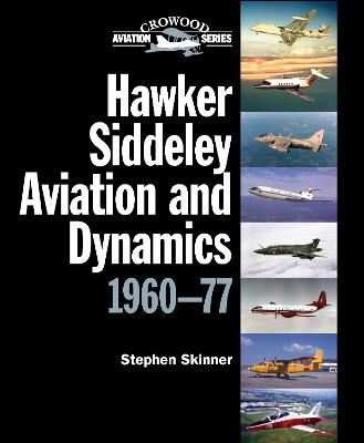 Hawker Siddeley Aviation and Dynamics by Stephen Skinner
