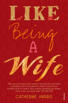 Like Being a Wife by Catherine Harris