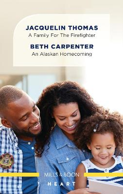 A Family for the Firefighter/An Alaskan Homecoming book