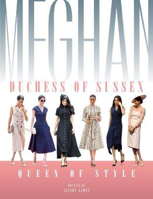 Meghan Duchess Of Sussex Queen Of Style book