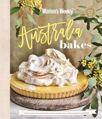 Australia Bakes by The Australian Women's Weekly