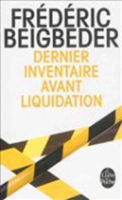 Dernier inventaire avant liquidation by Frederic Beigbeder