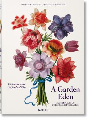 A A Garden Eden. Masterpieces of Botanical Illustration by H. Walter Lack