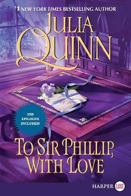 Bridgertons: Book 5 To Sir Phillip, with Love by Julia Quinn