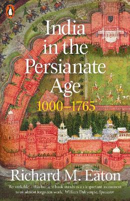 India in the Persianate Age: 1000-1765 book