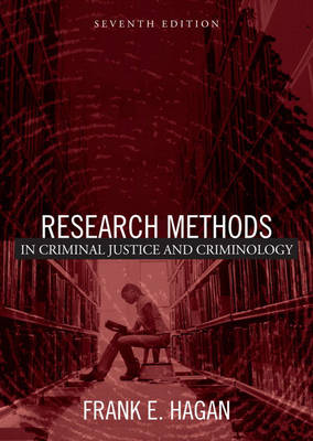 Research Methods in Criminal Justice and Criminology by Frank E. Hagan
