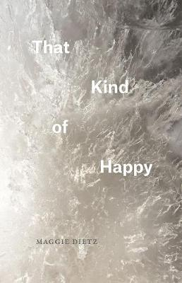 That Kind of Happy by Maggie Dietz