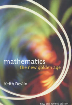 Mathematics: The New Golden Age by Keith Devlin