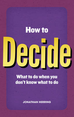 How to Decide by Jonathan Herring