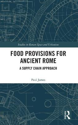 Food Provisions for Ancient Rome: A Supply Chain Approach book