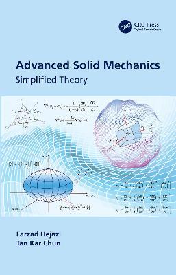 Advanced Solid Mechanics: Simplified Theory by Farzad Hejazi