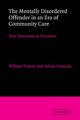 Mentally Disordered Offender in an Era of Community Care book