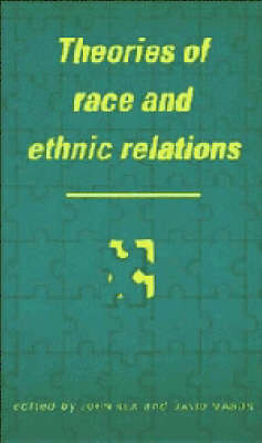 Theories of Race and Ethnic Relations by John Rex