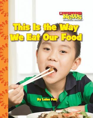 This Is the Way We Eat Our Food by Laine Falk