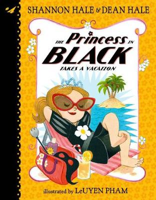 The Princess in Black Takes a Vacation by Shannon Hale