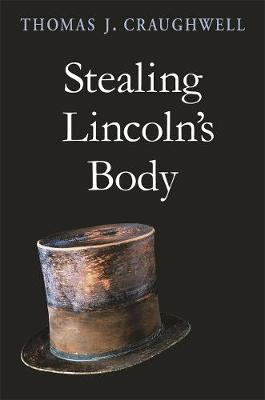 Stealing Lincoln's Body book