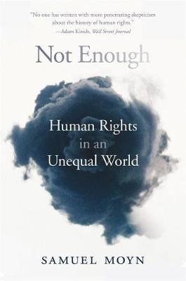 Not Enough: Human Rights in an Unequal World by Samuel Moyn