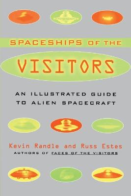 The Spaceships of the Visitors by Kevin D. Randle