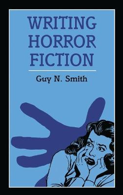 Writing Horror Fiction by Guy N. Smith