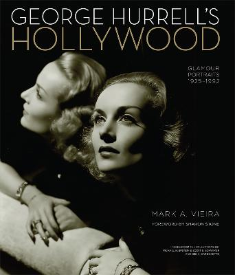 George Hurrell's Hollywood by Mark A. Vieira