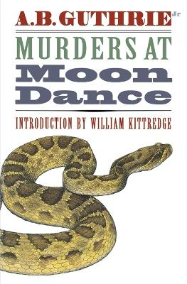 Murders at Moon Dance by A. B. Guthrie
