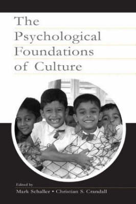 The Psychological Foundations of Culture by Mark Schaller