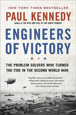 Engineers of Victory by Professor Paul Kennedy