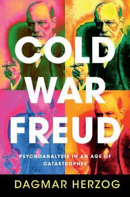 Cold War Freud by Dagmar Herzog