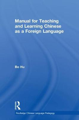 Manual for Teaching and Learning Chinese as a Foreign Language by Bo Hu