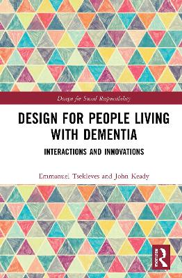 Design for People Living with Dementia: Interactions and Innovations book