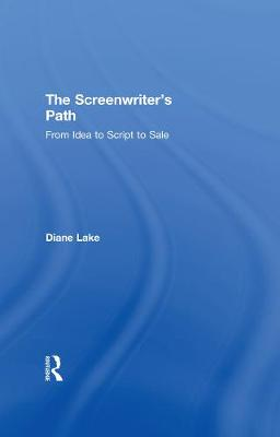 The Screenwriter's Path by Diane Lake