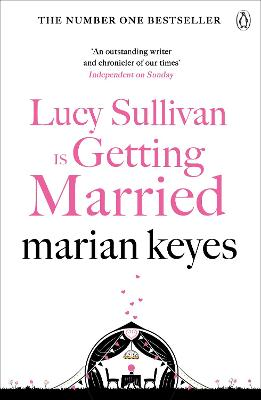 Lucy Sullivan is Getting Married by Marian Keyes