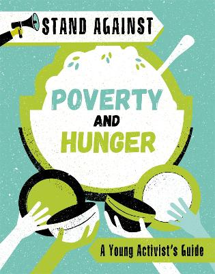 Stand Against: Poverty and Hunger book
