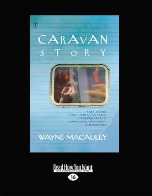 Caravan Story by Wayne Macauley