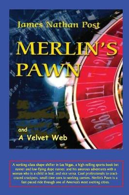 Merlin's Pawn and a Velvet Web by James Nathan Post