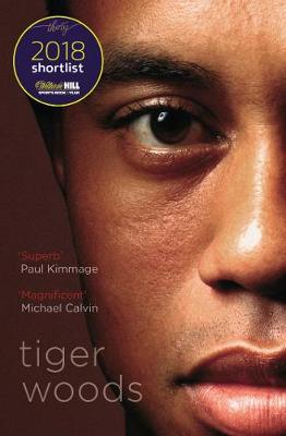 Tiger Woods: Shortlisted for the William Hill Sports Book of the Year 2018 book