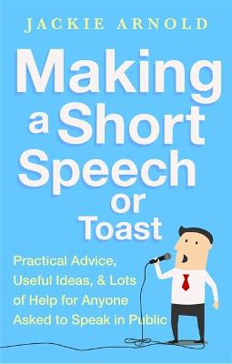 Making a Short Speech or Toast by Jackie Arnold