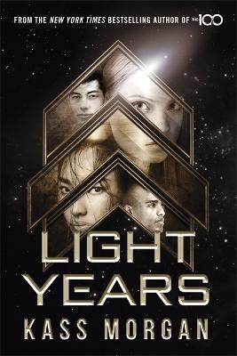 Light Years: the thrilling new novel from the author of The 100 series: Light Years Book One by Kass Morgan
