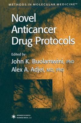 Novel Anticancer Drug Protocols by John K. Buolamwini