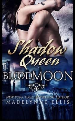Shadow Queen by Madelynne Ellis