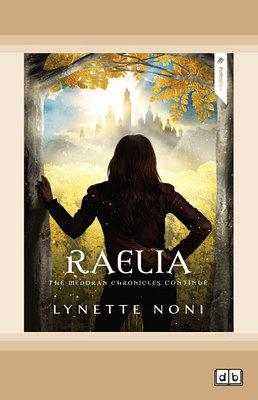 Raelia: The Medoran Chronicles (book 2) by Lynette Noni