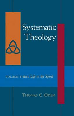 Life in the Spirit by Dr Thomas C Oden