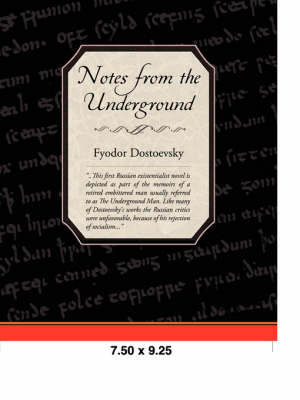 Notes from the Underground by Fyodor Mikhailovich Dostoevsky