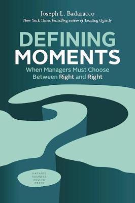 Defining Moments by Joseph L. Badaracco Jr.