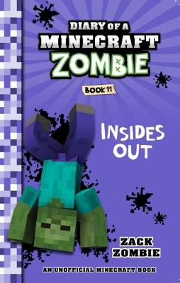 Diary of a Minecraft Zombie #11: Insides Out by Zack Zombie