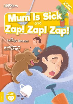 Mum is Sick and Zap, Zap, Zap book