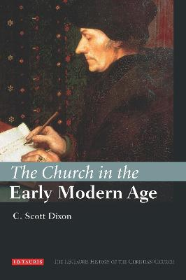 Church in the Early Modern Age by C. Scott Dixon
